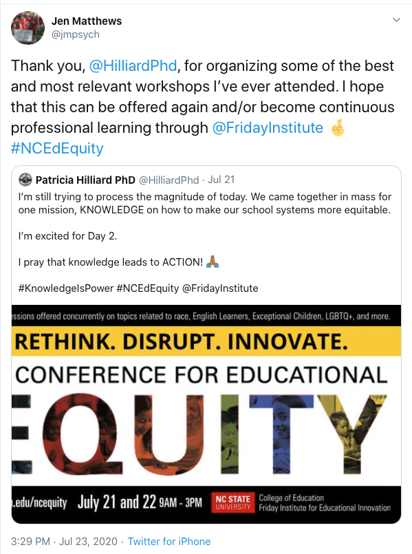 Tweet from Jen Matthews: Thank you, @HilliardPhd, for organizing some of the best and most relevant workshops I've ever attended. I hope that this can be offered again and/or become continuous professional learning through @FridayInstitute