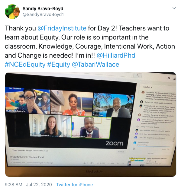 Tweet from Sandy Bravo-Boyd: Thank you @FridayInstitute for Day 2! Teachers want to learn about Equity. Our role is so important in the classroom. Knowledge, Courage, Intentional Work, Action and Change is needed! I'm in!! @HilliardPhd #NCEdEquity #Equity @TabariWallace. Includes a screenshot of the day 2 panel.
