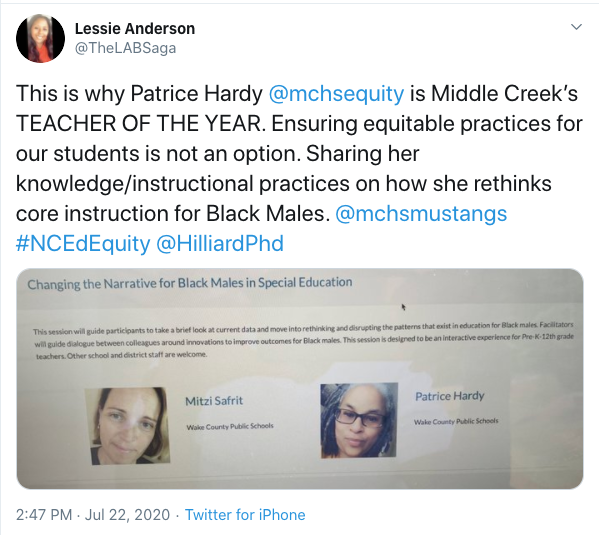 Tweet from Lessie Anderson: This is why Patrice Hardy @mchsequity is Middle Creek's TEACHER OF THE YEAR. Ensuring equitable practices for our students is not an option. Sharing her knowledge/instructional practices on how she rethinks core instruction for Black Males. @mchsmustangs #NCEdEquity @HilliardPhd