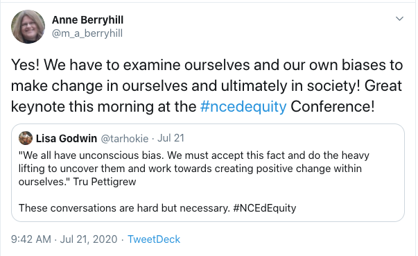 "Retweet from Anne Berryhill: Yes! We have to examine ourselves and our own biases to make change in ourselves and ultimately in society! Great keynote this morning at the #ncedequity Conference! Original tweet from Lisa Godwin: ""We all have unconscious bias. We must accept this fact and do the heavy lifting to uncover them and work towards creating positive change within ourselves."" Tru Pettigrew