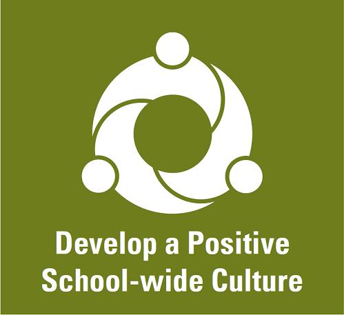 Develop a Positive School-wide Culture