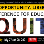 NC Conference for Educational Equity. 20+ virtual sessions featuring the work of districts, schools and educators in pursuit of educational equity. July 27 and 28. go.ncsu.edu/ncequity